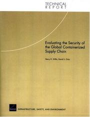 Cover of: Evaluating the SEcurity of the Global Containerized Supply Chain | Henry H. Willis