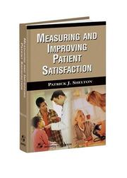 Cover of: Measuring and Improving Patient Satisfaction | Patrick J. Shelton