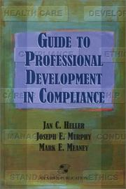 Cover of: Guide To Professional Development in Compliance | Jan Heller