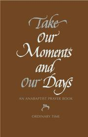 Cover of: Take Our Moments and Our Days |