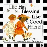 Cover of: Life Has No Blessing Like a Good Friend: The Ten Commandments of Friendship