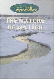 Cover of: The Nature of Matter (Gareth Stevens Vital Science: Physical Science) | Anna Claybourne