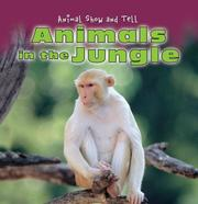 Cover of: Animals in the Jungle (Animal Show and Tell) | Elisabeth de Lambilly-Bresson