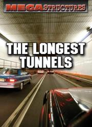 Cover of: The Longest Tunnels (Megastructures)