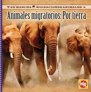 Cover of: Animales Migratorios Por Tierra/ Migrating Animals of the Land (En Marcha: Migraciones Animales/ on the Move: Animal Migration)