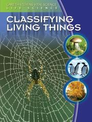 Cover of: Classifying Living Things (Gareth Stevens Vital Science- Life Science)