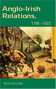 Cover of: Anglo-Irish Relations, 1798-1922 (Questions and Analysis in History) | Nick Pelling