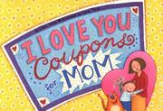 Cover of: I Love You Coupons for Mom