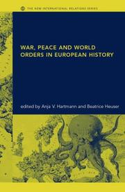 Cover of: War, Peace and World Orders in European History (The New International Relations) | B. Heuser