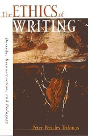 The Ethics of Writing by Peter Pericles Trifonas