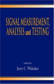Signal Measurement, Analysis, and Testing by Jerry C. Whitaker
