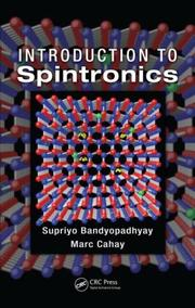 Cover of: Introduction to Spintronics | Supriyo Bandyopadhyay