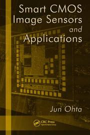 Cover of: Smart CMOS Image Sensors and Applications (Optical Science and Engineering) | Jun Ohta