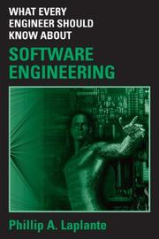 Cover of: What Every Engineer Should Know about Software Engineering (What Every Engineer Should Know) | Philip A. Laplante