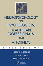 Cover of: Neuropsychology for Psychologists, Health Care Professionals, and Attorneys, Third Edition | Robert J. Sbordone