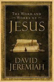 Cover of: The Words and Works of Jesus | David Jeremiah