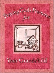 Cover of: Praying God's Promises for Your Grandchildren (Praying God's Promises) by J. Countryman