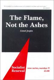 Cover of: The Flame, Not the Ashes (Socialist Renewal, 9)