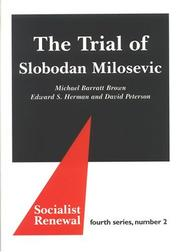 Cover of: The Trial Of Slobodan Milosevic (Socialist Renewal, Fourth Series)