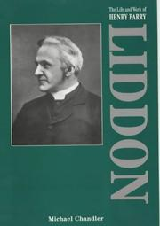 Cover of: The Life and Work of Henry Parry Liddon