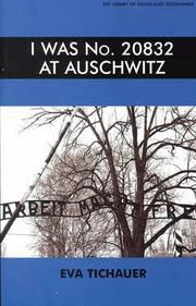 Cover of: I Was No. 20832 at Auschwitz (Iee Electromagnetic Waves Series) | Eva Tichauer
