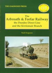 Cover of: The Arbroath and Forfar Railway (Oakwood Library of Railway History)