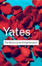 The Rosicrucian enlightenment by Frances Amelia Yates