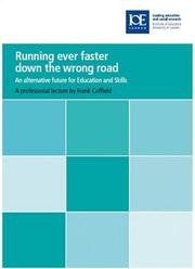 Cover of: Running Ever Faster Down the Wrong Road | Frank Coffield