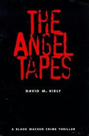 Cover of: The Angel Tapes (Blade Macken Thriller S.)