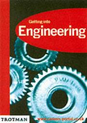 Cover of: Getting into Engineering (Getting into Career Guides)