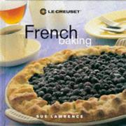 Cover of: Le Creuset's French Baking | Sue Lawrence