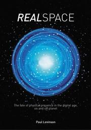 Cover of: RealSpace: The Fate of Physical Presence in the Digital Age, On and Off Planet