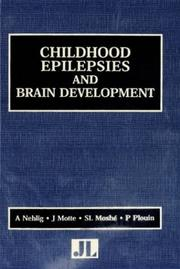 Cover of: Childhood Epilepsies and Brain Development (Current Problems in Epilepsy)
