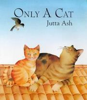 Cover of: Only a Cat | Jutta Ash