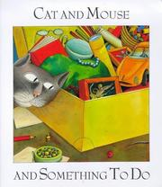 Cover of: Cat and Mouse and Something to Do