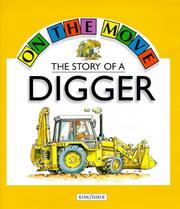 Cover of: The Story of a Digger (On the Move) | Angela Royston