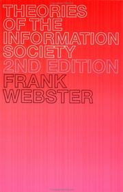 Cover of: Theories of the Information Society (The International Library of Sociology)