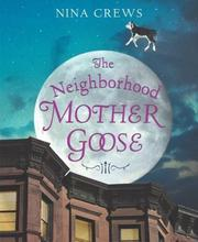 Cover of: The Neighborhood Mother Goose | Nina Crews