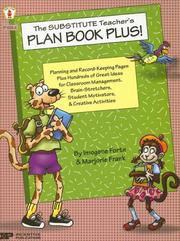 Cover of: The Substitute Teacher's Plan Book Plus! by Imogene Forte, Marjorie Frank