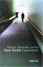 Cover of: Religion, Spirituality and the Near-Death Experience