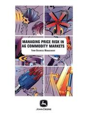 Cover of: Managing Price Risk in Agricultural Commodity Markets (Farm Business Management (Textbooks))