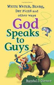 Cover of: White Water, Bears, Dry Flies And Other Ways God Speaks To Guys | Randall Cirner