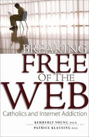 Breaking Free of the Web by Kimberly Young, Patrice Klausing