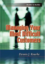 Cover of: Managing Your Most Difficult Customers