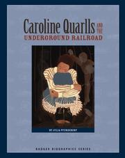Cover of: Caroline Quarlls and the Underground Railroad (Badger Biographies Series) | Julia Pferdehirt