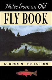 Cover of: Notes from an Old Fly Book | Gordon M. Wickstrom