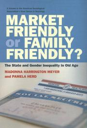Cover of: Market Friendly or Family Friendly? The State and Gender Inequality in Old Age (Rose) | Madonna Harrington Meyer