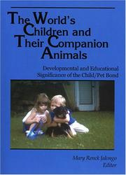 Cover of: The World's Children and Their Companion Animals: Developmental and Educational Significance of the Child/Pet Bond