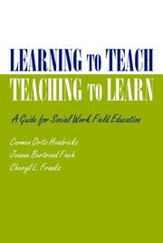 Cover of: Learning to Teach, Teaching to Learn | Carmen Ortiz Hendricks