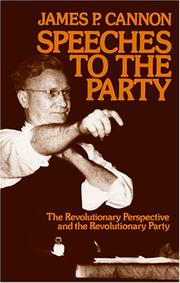 Cover of: Speeches to the Party: The Revolutionary Perspective and the Revolutionary Party